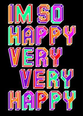 Ben Eine - I Am So Happy Very Very Happy